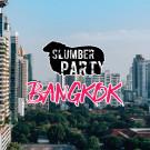 Slumber Party Bangkok